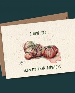 I Love You From My Head Tomatoes – Greeting Card