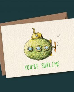 You're Sublime – Greeting Card
